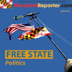 'Free State Politics' Episode 7: 2022 gubernatorial race and Jan. 6 attack congressional hearings